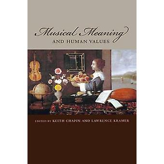 Musikalisk innebörd och mänskliga värderingar av Keith Chapin-Lawrence Kramer-