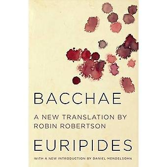 Bacchae by Robin Robertson - Daniel Mendelsohn - 9780062319678 Book