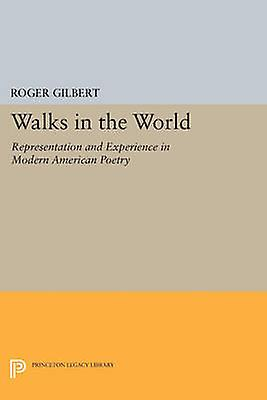 Walks in the World - Representation and Experience in Modern American