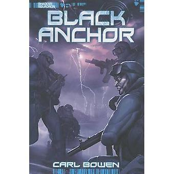 Black Anchor by Carl Bowen - Wilson Tortosa - 9781434246059 Book