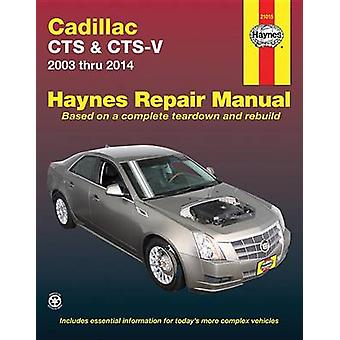 Cadillac CTS Automotive Repair Manual - 2003-14 by Anon - 978162092240
