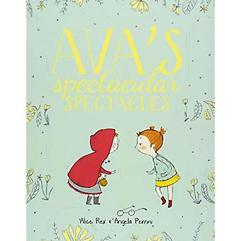 Ava's Spectacular Spectacles by Ava's Spectacular Spectacles - 978191