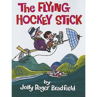 The Flying Hockey Stick by Jolly Roger Bradfield - 9781930900318 Book