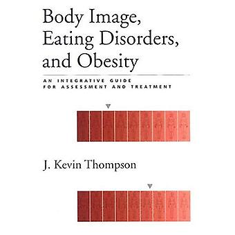 Body Image, Eating Disorders, and Obesity: An Integrative Guide for Assessment