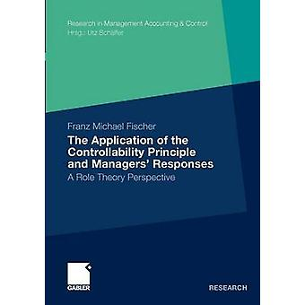 The Application of the Controllability Principle and Managers Responses  A Role Theory Perspective by Fischer & Franz Michael