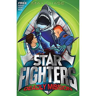 STAR FIGHTERS 2: Deadly Mission (Paperback) by Chase Max