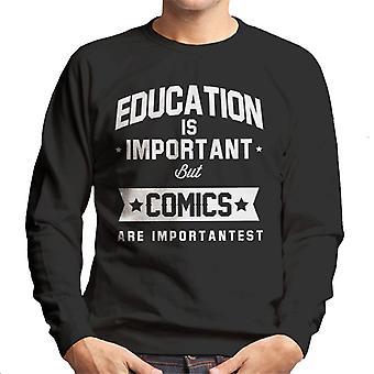 Education Is Important But Comics Are Importantest Men's Sweatshirt