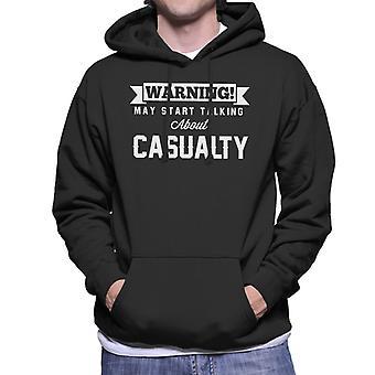 Warning May Start Talking About Casualty Men's Hooded Sweatshirt