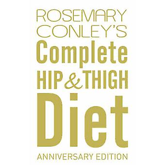 Complete Hip and Thigh Diet by Rosemary Conley - 9780099441625 Book