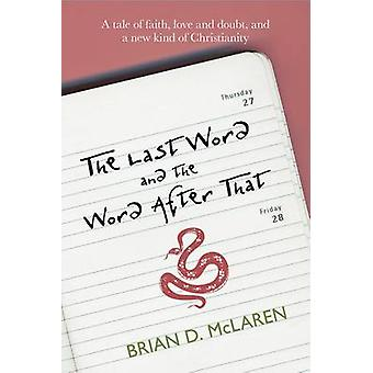 The Last Word and the Word After That - A Tale of Faith - Doubt and a