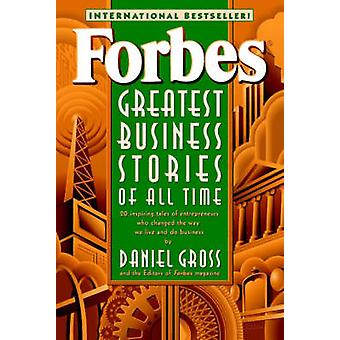 Forbes Greatest Business Stories of All Time - 20 Inspiring Tales of E
