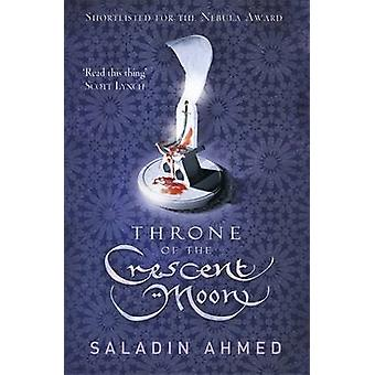 Throne of the Crescent Moon by Saladin Ahmed - 9780575132931 Book