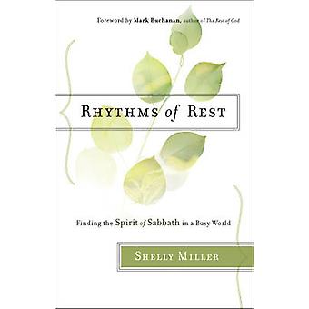 Rhythms of Rest - Finding the Spirit of Sabbath in a Busy World by She