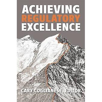 Achieving Regulatory Excellence by Cary Coglianese - 9780815728429 Bo