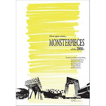 Monsterpieces - Once Upon a Time... of the 2000s! by Aude-Line Duliere