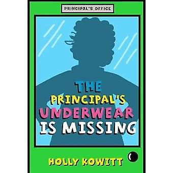 The Principal's Underwear Is Missing by Holly Kowitt - 9781250158628