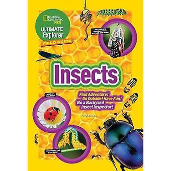 Ultimative Explorer Field Guide - Insekten - finde Abenteuer! Gehen Sie nach draußen! H