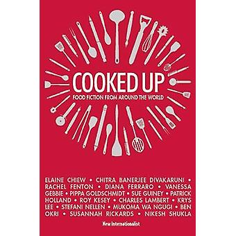 Cooked Up - Food Fiction from Around the World by Ben Okri - Krys Lee