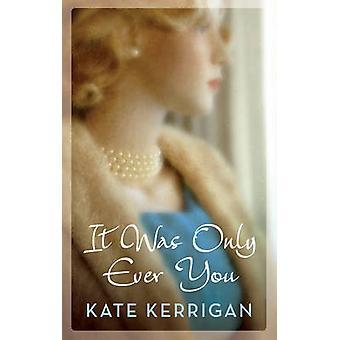 To zawsze tylko ty przez Kate Kerrigan - 9781784082413 książki