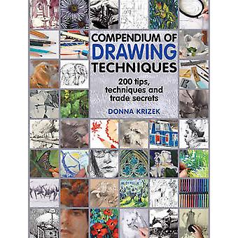 Compendium of Drawing Techniques - 200 Tips and Techniques for Drawing