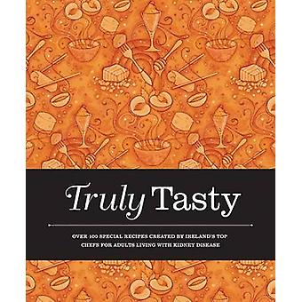 Truly Tasty - Over 100 Special Recipes Created by Irelands Top Chefs f