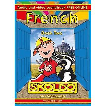 Skoldo Book Two French - French for Children + Youtube Support (2nd Re