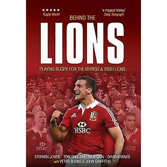 Behind the Lions - Playing Rugby for the British & Irish Lions by Step