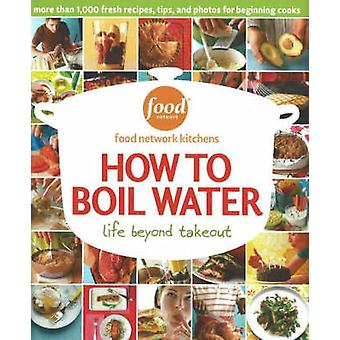 How to Boil Water by Food Network Kitchens - 9780696226861 Book