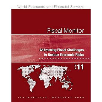 Fiscal Monitor - Addressing Fiscal Challenges to Reduce Economic Risks