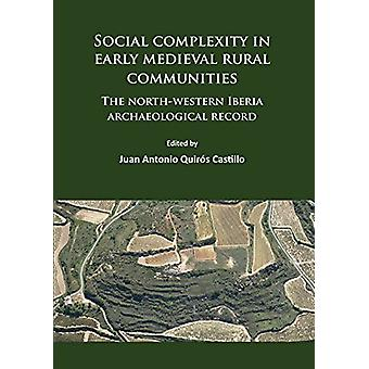 Social Complexity in Early Medieval Rural Communities - The North-West
