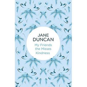 My Friends the Misses Kindness by Duncan & Jane