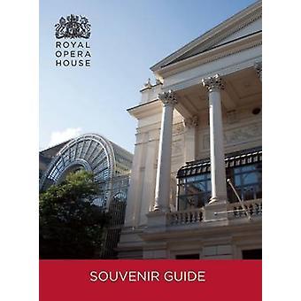 Das Royal Opera House Souvenir Guidebook von Royal Opera House (London