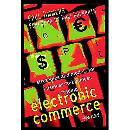 Electronic Commerce  Strategies and Models for Affaires-to-Affaires Trading