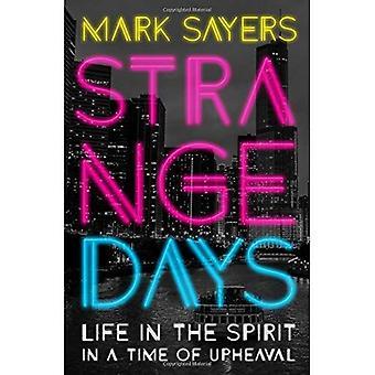 Strange Days: Livet i anden i en tid av Terrorism, populistiska politik och kultur Wars.