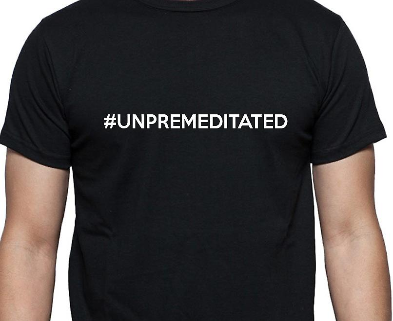 #Unpremeditated Hashag Unpremeditated Black Hand Printed T shirt
