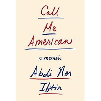Kalla mig Amerikan: En memoar