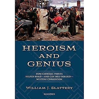Heroism and Genius: How Catholic Priests Built Western Civilization
