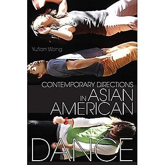 Samtida riktningar i asiatiska amerikanska dans (studier i danshistoria)