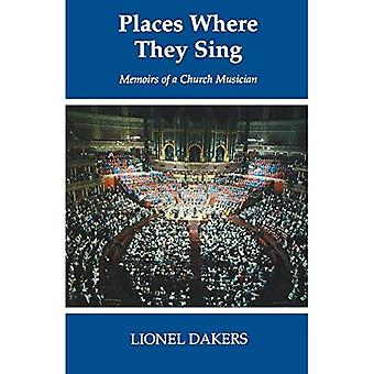 Places Where They Sing: Memoirs of a Church Musician