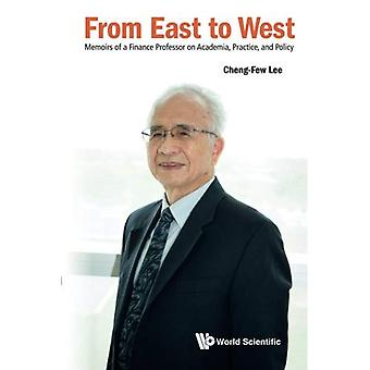From East to West: Memoirs� of a Finance Professor on� Academia, Practice, and Policy