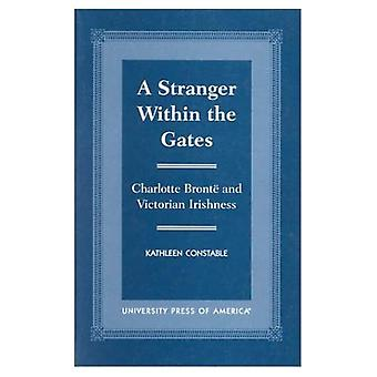 A Stranger Within the Gates: Charlotte Bronte and� Victorian Irishness