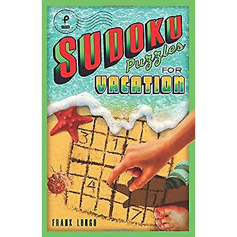 Sudoku Puzzles for Vacation by Frank Longo - 9781454929598 Book