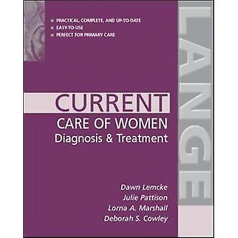 Current Care of Women Diagnosis  Treatment by Lemcke & Dawn