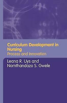 Curriculum DevelopHommest in Nursing Process and Innovations by Uys & Leana R.