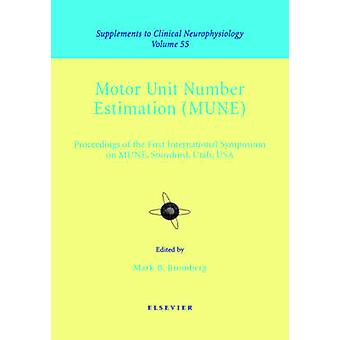 Motor Unit Number Estimation Supplement to Clinical Neurophysiology Series Volume 55 by Bromberg & Mark B.