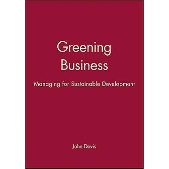 Greening Business by Davis & John
