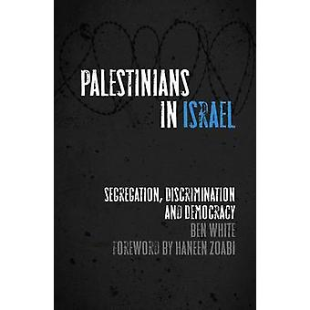 Palestinians in Israel Segregation Discrimination and Democracy by White & Ben