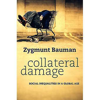 Danni collaterali diseguaglianze sociali in un'età globale di Bauman & Zygmunt