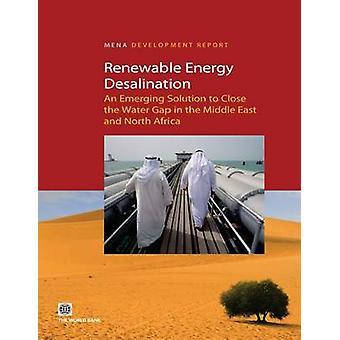 Hernieuwbare energie ontzilting een opkomende oplossing voor het dichten van het Water in het Midden-Oosten en Noord-Afrika door de Wereldbank & beleid