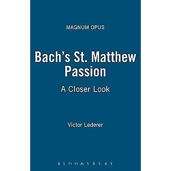 Bachs St. Matthew Passion by Lederer & Victor